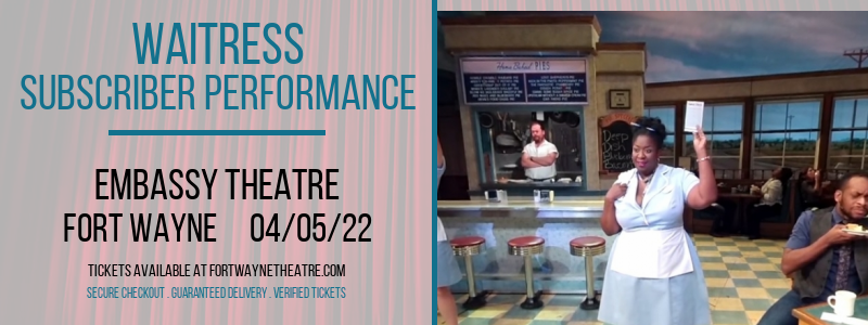 Waitress - Subscriber Performance at Embassy Theatre