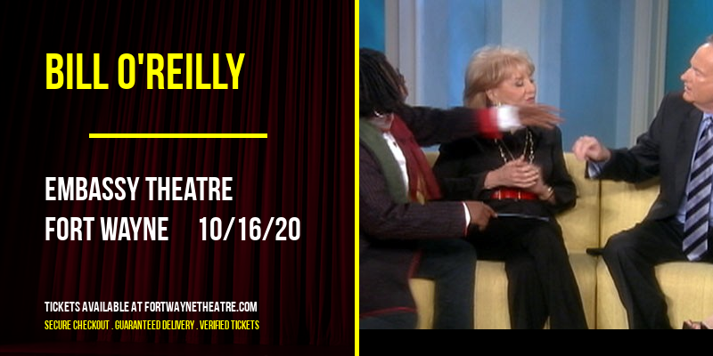 Bill O'Reilly [CANCELLED] at Embassy Theatre