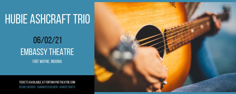 Hubie Ashcraft Trio at Embassy Theatre