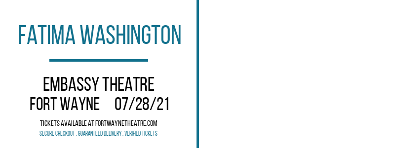 Fatima Washington at Embassy Theatre