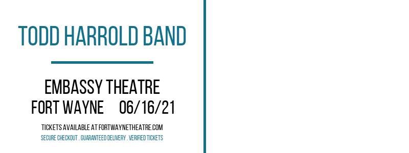 Todd Harrold Band at Embassy Theatre